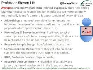 Professor Steven Litt Strategy Steven Avatars serve many