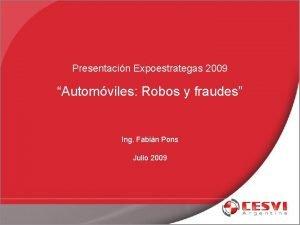 Presentacin Expoestrategas 2009 Automviles Robos y fraudes Ing