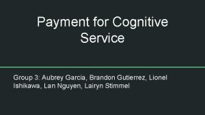 Payment for Cognitive Service Group 3 Aubrey Garcia