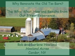 Why Renovate the Old TieBarn The Why What