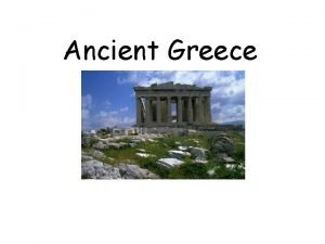 Ancient Greece Democracy Ancient Greece Athens was the