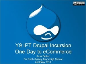Y 9 IPT Drupal Incursion One Day to