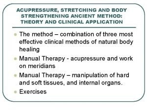 ACUPRESSURE STRETCHING AND BODY STRENGTHENING ANCIENT METHOD THEORY