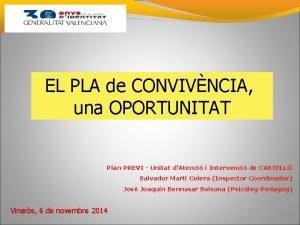 EL PLA de CONVIVNCIA una OPORTUNITAT Plan PREVI