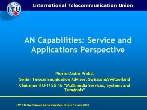 International Telecommunication Union AN Capabilities Service and Applications