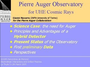 Pierre Auger Observatory for UHE Cosmic Rays Gianni