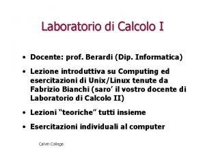 Laboratorio di Calcolo I Docente prof Berardi Dip