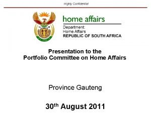 Highly Confidential Presentation to the Portfolio Committee on