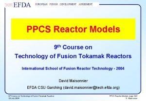 EFDA EUROPEAN FUSION DEVELOPMENT AGREEMENT PPCS Reactor Models