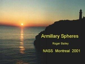 Armillary Spheres Roger Bailey NASS Montreal 2001 Armillary