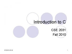 Introduction to C CSE 2031 Fall 2010 9102020