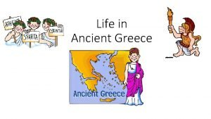 Life in Ancient Greece Where was Ancient Greece