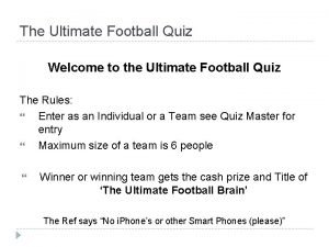 The Ultimate Football Quiz Welcome to the Ultimate
