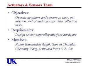 Actuators Sensors Team Objectives Operate actuators and sensors