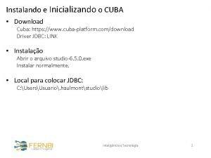 Instalando e Inicializando o CUBA Download Cuba https