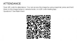 ATTENDANCE Scan QR code for attendance You can