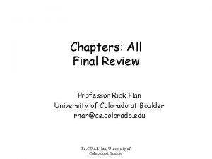 Chapters All Final Review Professor Rick Han University