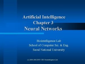 Artificial Intelligence Chapter 3 Neural Networks Biointelligence Lab