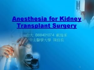 Anesthesia for Kidney Transplant Surgery B 88401074 1