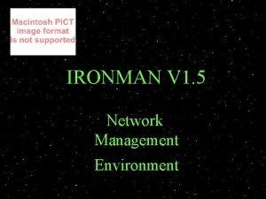 IRONMAN V 1 5 Network Management Environment IRONMAN