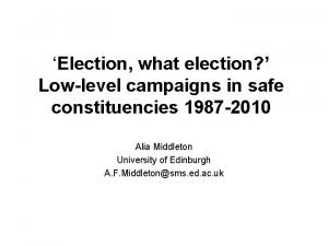 Election what election Lowlevel campaigns in safe constituencies