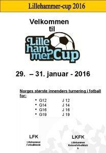 Velkommen til 29 31 januar 2016 Norges strste