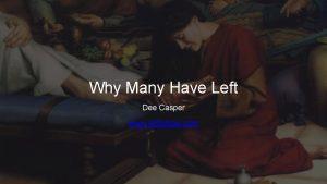 Why Many Have Left Dee Casper www ARtv