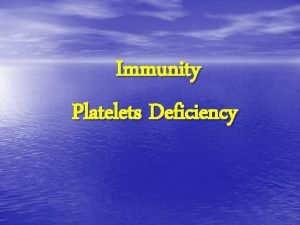 Immunity Platelets Deficiency Process Location of pain chest