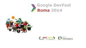 Google Dev Fest Roma 2014 Join the Dart