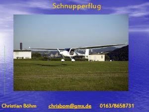 Schnupperflug Christian Bhm chrisbomgmx de 01638658731 METEOROLOGIE Wozu