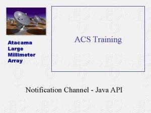 Atacama Large Millimeter Array ACS Training Notification Channel