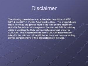 Disclaimer The following presentation is an abbreviated description