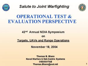 Salute to Joint Warfighting OPERATIONAL TEST EVALUATION PERSPECTIVE