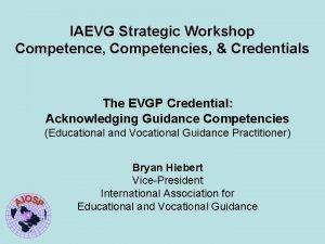 IAEVG Strategic Workshop Competence Competencies Credentials The EVGP