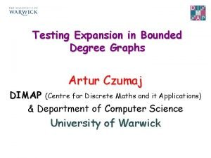 Testing Expansion in Bounded Degree Graphs Artur Czumaj