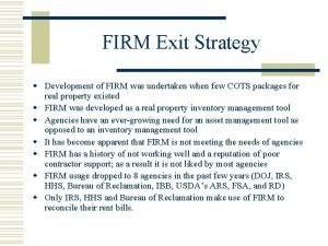 FIRM Exit Strategy w Development of FIRM was