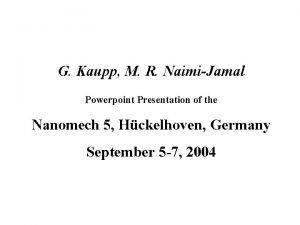 G Kaupp M R NaimiJamal Powerpoint Presentation of