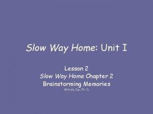 Slow Way Home Unit I Lesson 2 Slow