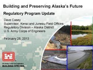 Building and Preserving Alaskas Future Regulatory Program Update