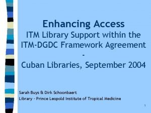 Enhancing Access ITM Library Support within the ITMDGDC