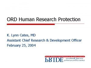 ORD Human Research Protection K Lynn Cates MD