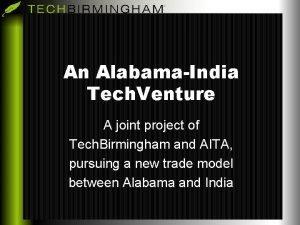 An AlabamaIndia Tech Venture A joint project of