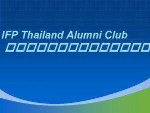 IFP Thailand Alumni Club I IFP Thailand Alumni