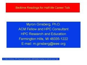 Bedtime Readings for Halflife Career Talk Myron Ginsberg