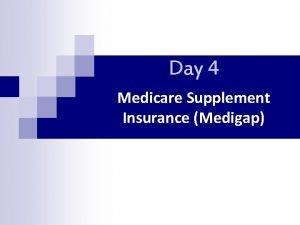 Day 4 Medicare Supplement Insurance Medigap Review Medicare