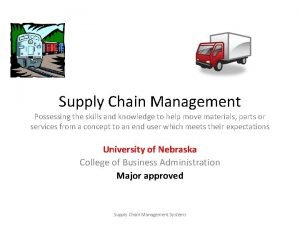 Supply Chain Management Possessing the skills and knowledge