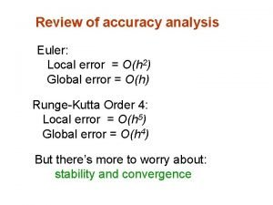 Review of accuracy analysis Euler Local error Oh
