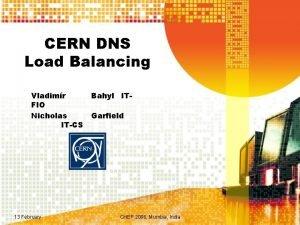 CERN DNS Load Balancing Vladimr FIO Nicholas ITCS