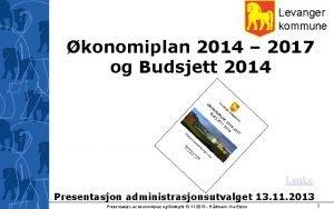 Levanger kommune konomiplan 2014 2017 og Budsjett 2014