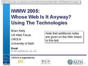 http www ukoln ac ukwebfocuseventsworkshopswebmaster2005talkstechnologies IWMW 2005 Whose